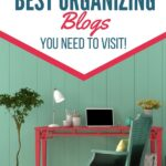 10 Favorite Organizing Blogs You Need to Visit