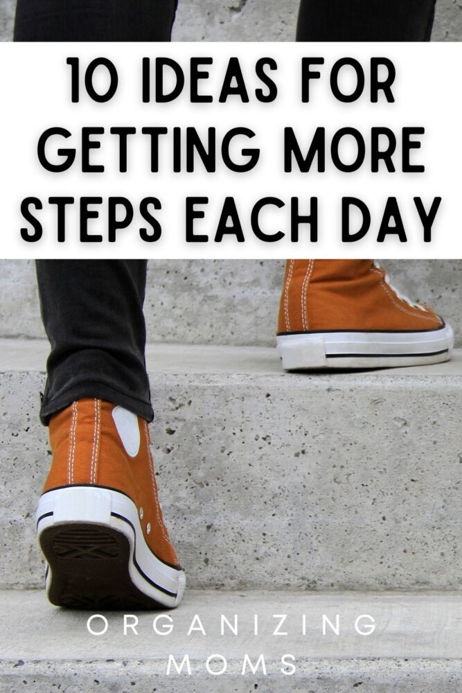 TEXT - 10 ideas for getting more steps each day IMAGE - person with orange shoes walking up stairs