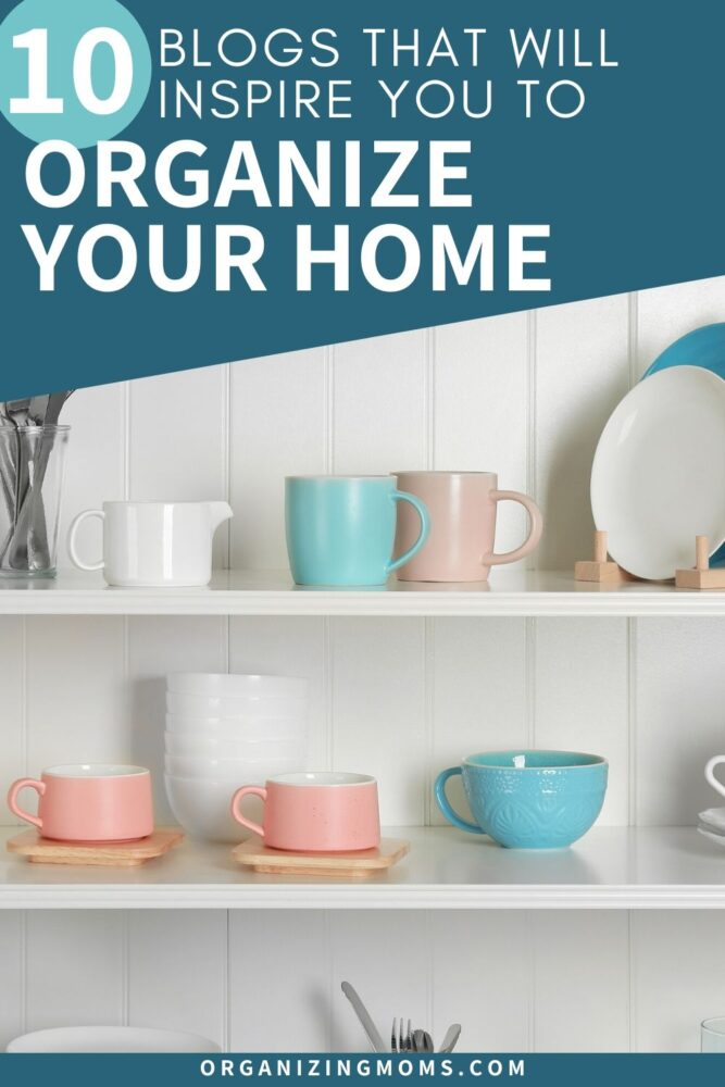 10 blogs that will inspire you to organize your home