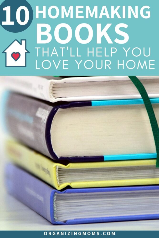 10 homemaking books that will help you love your home