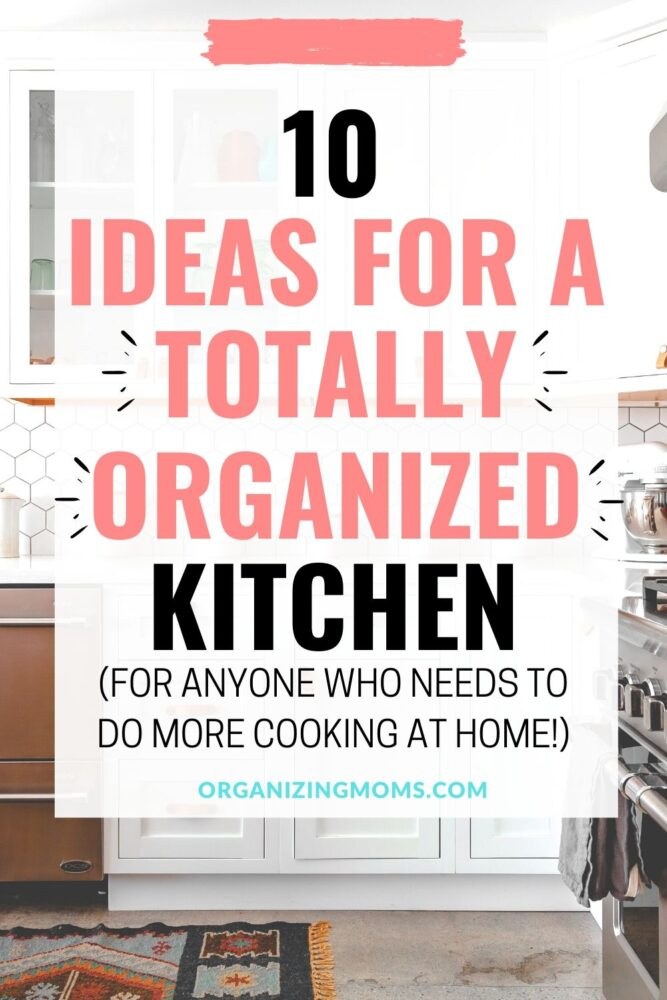 10 ideas for a totally organized kitchen
