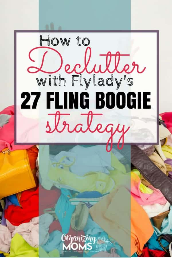 How to use the 27 Fling Boogie strategy to declutter your home. Invented by FlyLady, this easy method is great for busy people who want to get rid of clutter, but don't have time for elaborate decluttering and organizing projects.