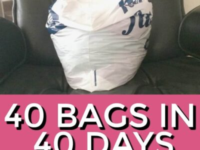 Get rid of 40 Bags in 40 Days! Join the 40 Bags in 40 Days challenge.