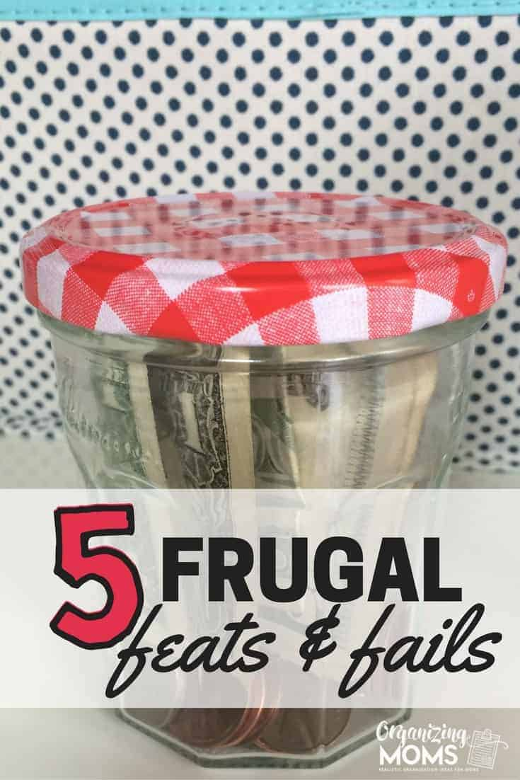 5 Frugal Feats and Fails