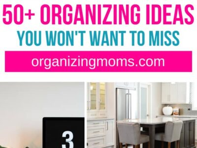 50+ Organizing Ideas You Won't Want to Miss