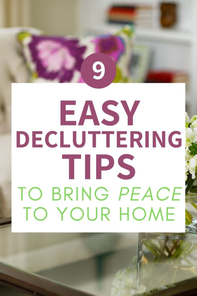 9 easy decluttering tips to bring peace to your home (text) blurred background of colorful sofa and table