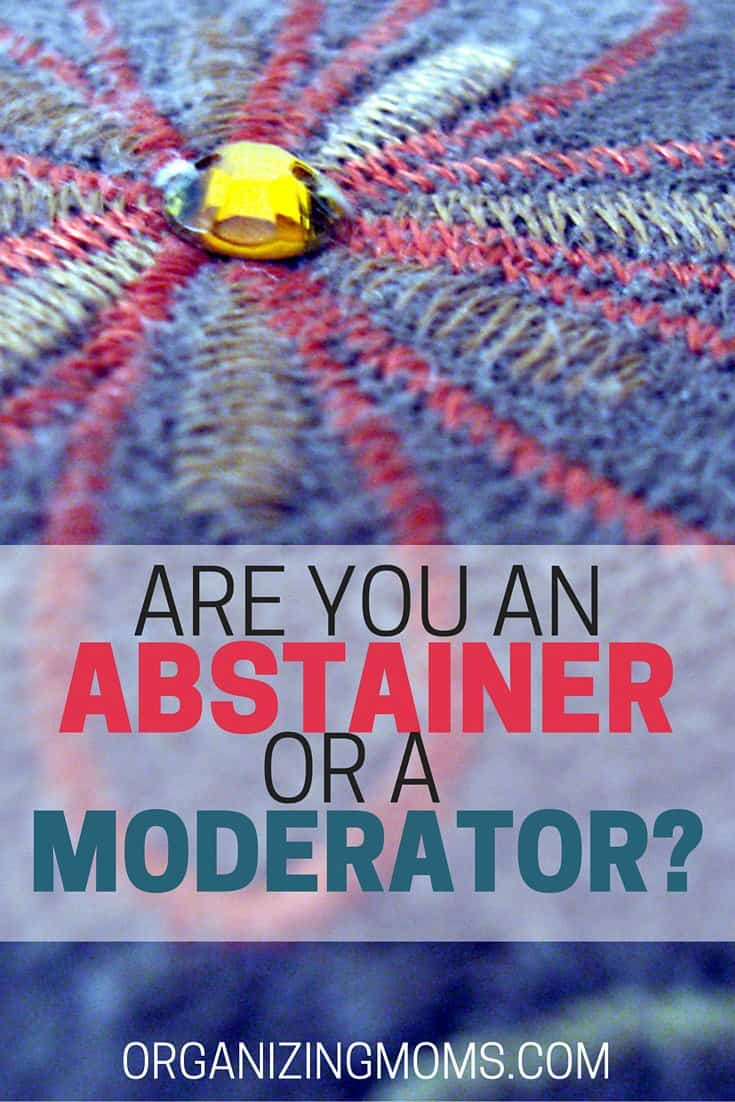 Find out if you're an abstainer or a moderator. It will help you learn how to create new habits, and break old habits.