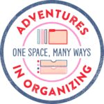 Adventures in Organizing: One Space Many Ways