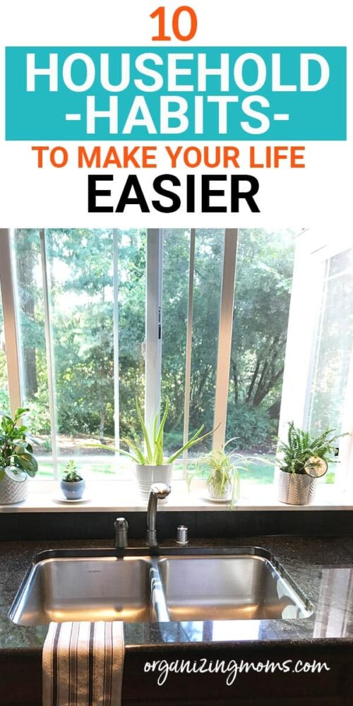 Text - 10 Household Habits to Make Your Life Easier. Image of sink with window in background.
