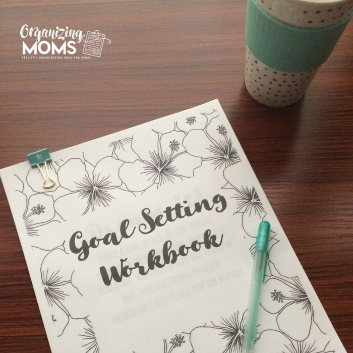 Goal Setting Workbook from Organizing Moms