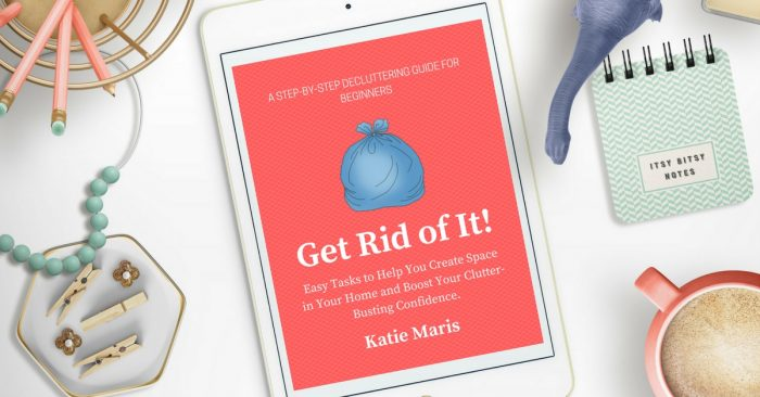 Get Rid of It! A step-by-step decluttering guide for beginners. Easy tasks to help you bust clutter!
