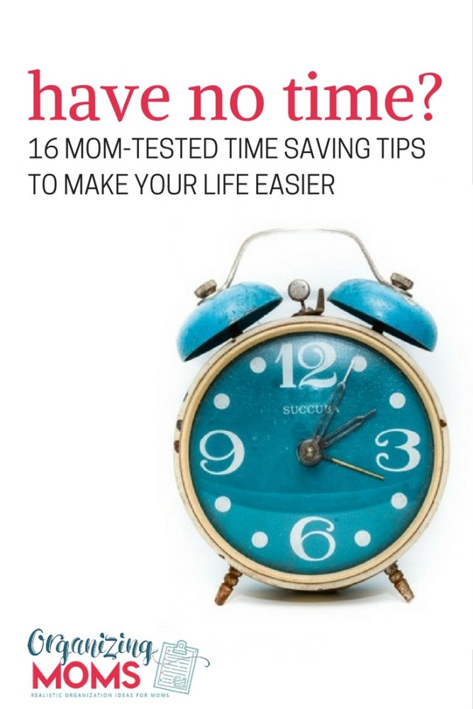 16 mom tested time management tips to make your life easier. Realistic and do-able changes you can make to ease your burdens.