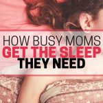How Busy Moms Get the Sleep They Need