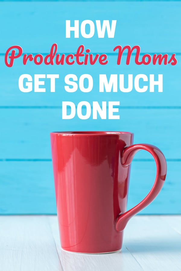 Find out how productive moms get so much done! || time management | time management tips | routine | habit | mom hacks | daily routines | productivity | routines for kids | #organization #productivity #timemanagement
