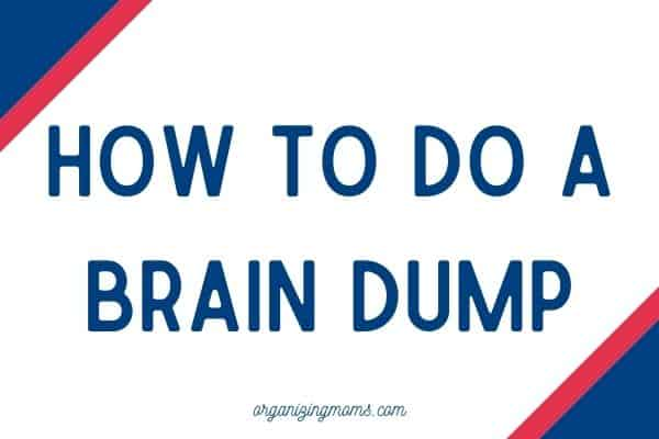 text - how to do a brain dump, organizingmoms.com