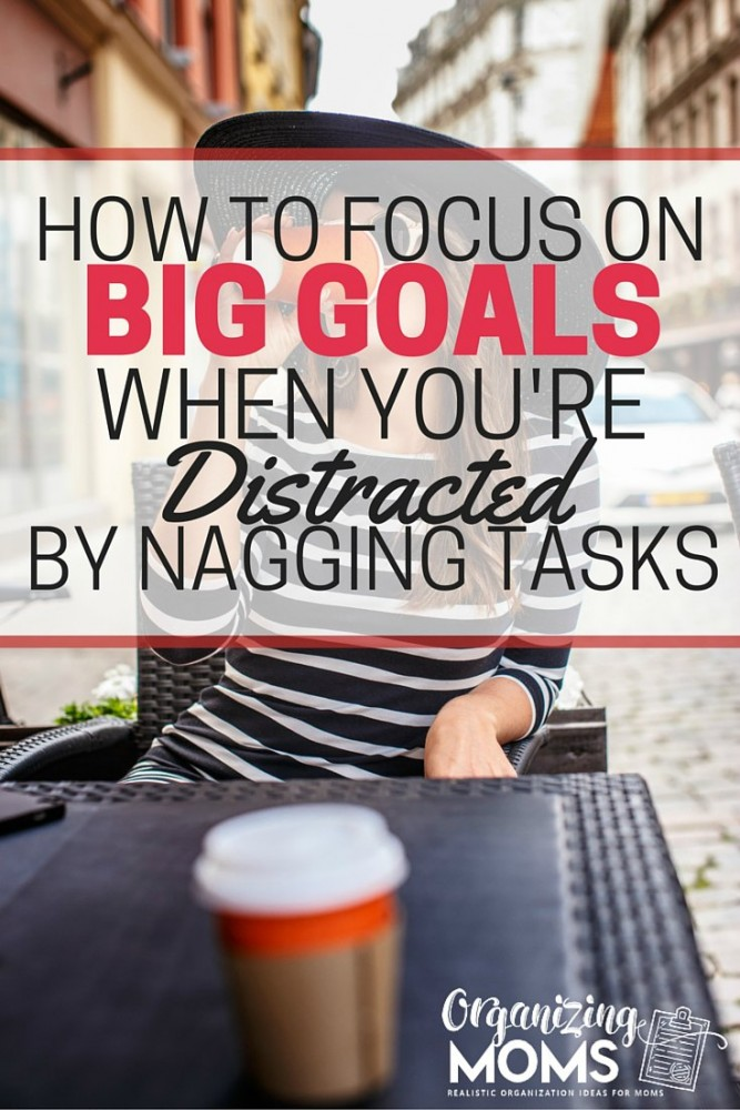 Are nagging tasks keeping you from reaching your big goals? Here's a way to deal with the nagging tasks, and stay focused on what's important. Goal setting resources and a helpful time management tip!