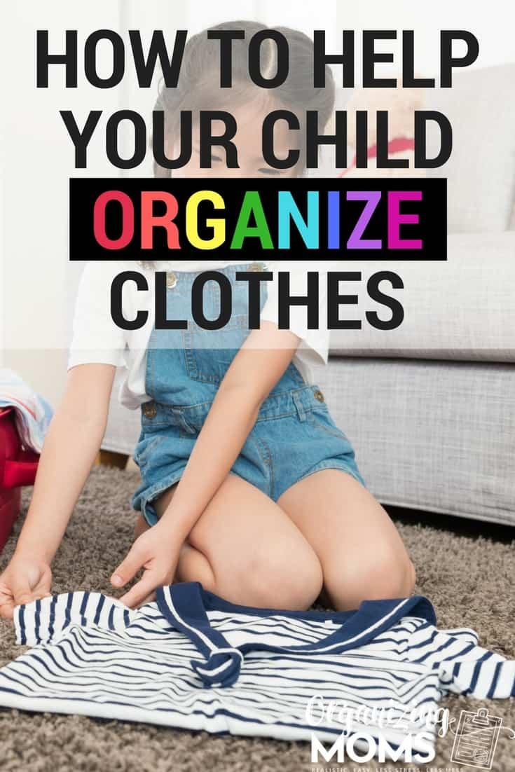 How to help your child organize clothes. Tips for making putting clothes away easy for kids.