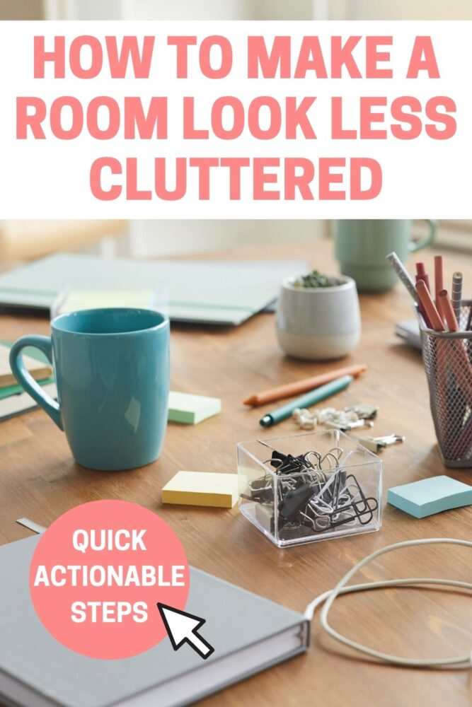 text: how to make a room look less cluttered quick actionable steps image of desk with mugs, papers, cords, clutter
