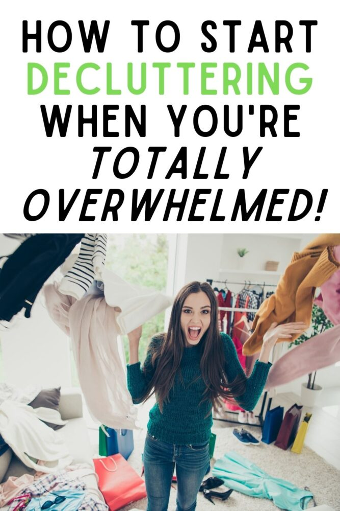 text - HOW TO START DECLUTTERING WHEN YOU'RE TOTALLY OVERWHELMED. image of woman surrounded by clothes clutter, screaming