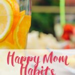 Little changes you can make to increase your happiness. Happy Mom Habits.
