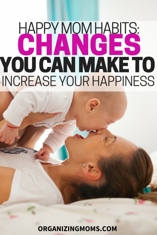 Happy Mom Habits. Little things you can do to increase your happiness.