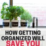 Getting organized and saving money work together to get you the maximum results. See how getting organized will save you money.