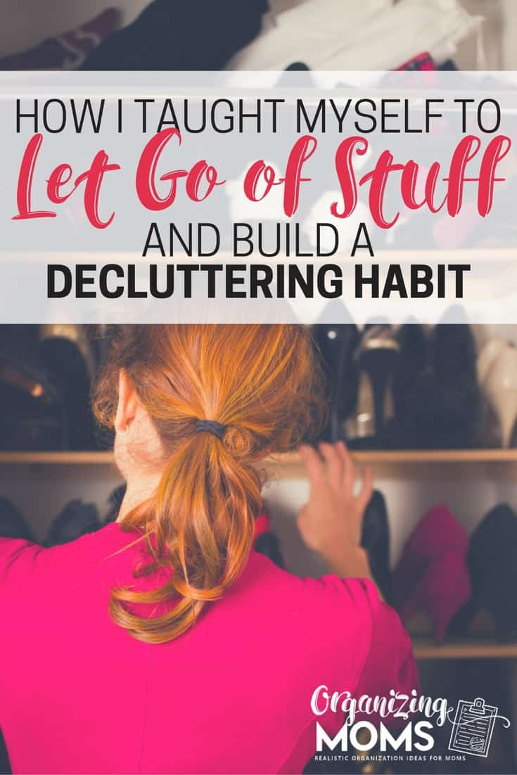 How I Taught Myself to Let Go of Stuff and Build a Decluttering Habit