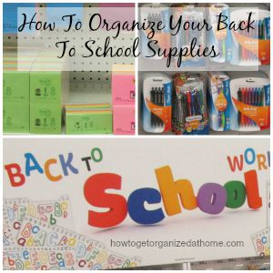 Back to school organization ideas for managing school supplies. Great ideas for helping kids to stay organized too!