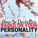 How to Declutter and Organize Based on Your Personality