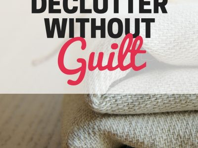 Feel bad about decluttering? This will help you declutter without guilt!