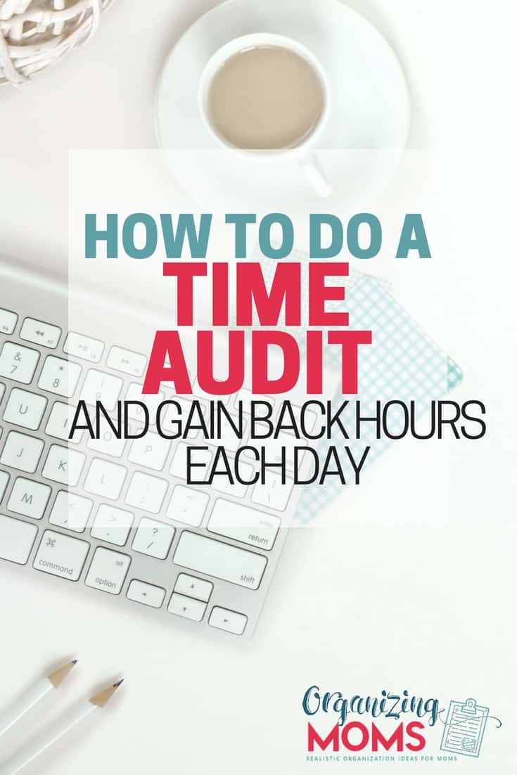 How to Do a Time Audit and Gain Back Time Each Day