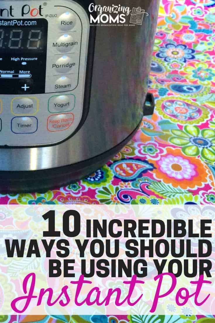 10 Incredible Ways You Should Be Using Your Instant Pot