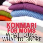 Realistic Konmari for Moms Who Want Real Solutions