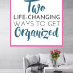 What's the Best Way to Get Organized?