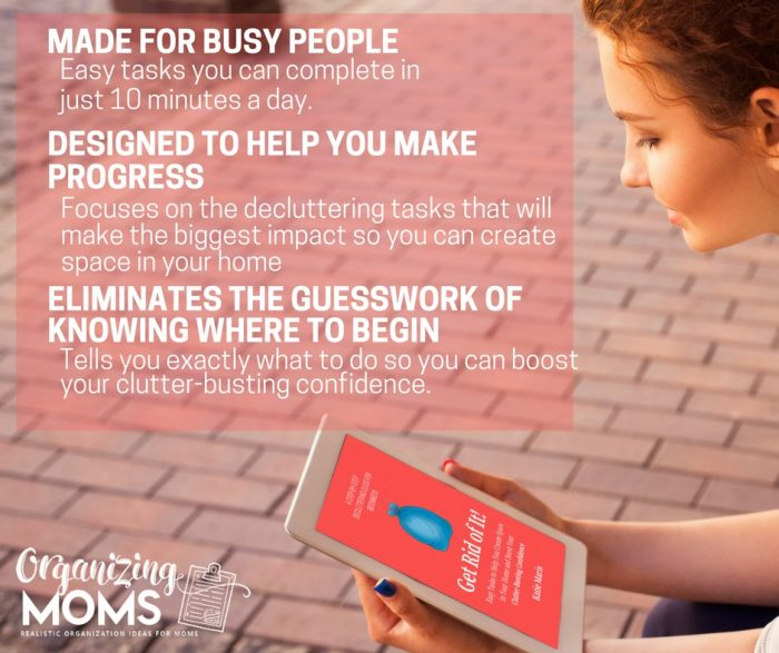 Text - Made for Busy People. Easy tasks you can complete in just 10 minutes a day. Designed to Help You Make Progress. Eliminates the guesswork of knowing where to begin. Image of Get Rid of It Decluttering Ebook