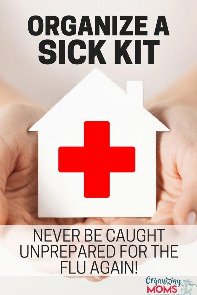 Never be caught unprepared for the flu again. Organize a sick kit.
