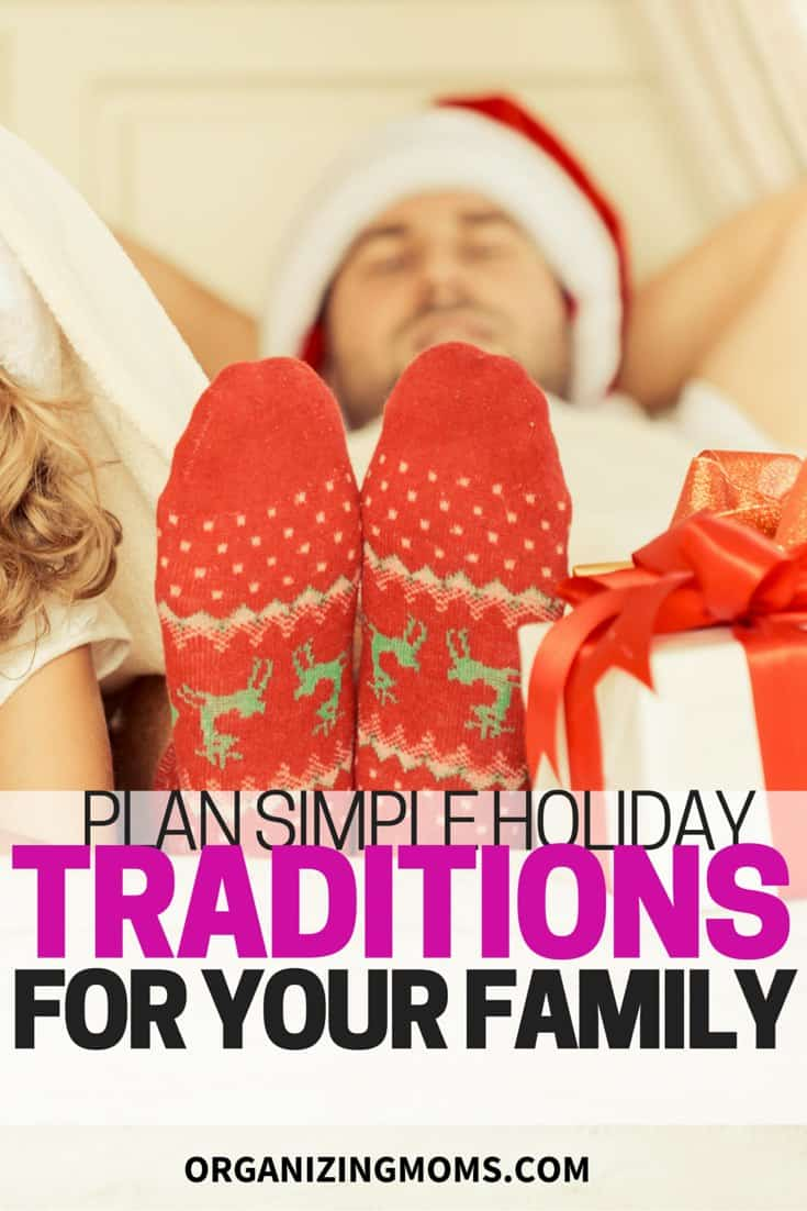 Plan some simple holiday traditions to your family. Plan things you ...