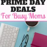 Amazon Prime Day starts July 16 at 3pm EST. Be ready with this helpful guide! The best Amazon Prime Day Deals for Busy Moms. Updated for 2018. #primeday #amazonprime
