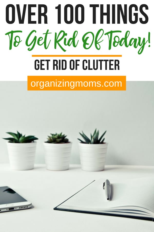Ready to declutter and organize? Here are 100+ things you can get rid of right now to create space in your home. Start decluttering now!