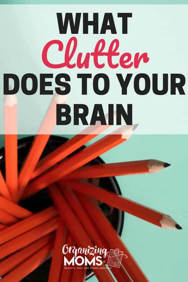 Did you know that clutter can affect your brain? If you've been feeling scattered and stressed, clutter may be to blame! || declutter and organize | declutter | organization ideas for the home | time management | clutter free | #organize #declutter #declutteringideas #organization