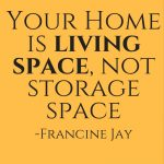 Your Home Is Living Space, Not Storage Space