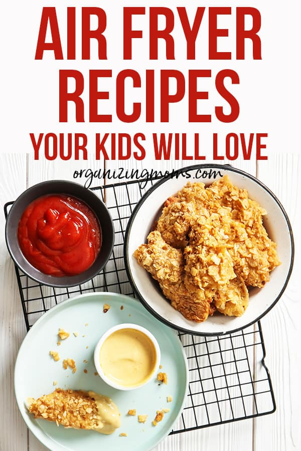 air fryer recipes your kids will love