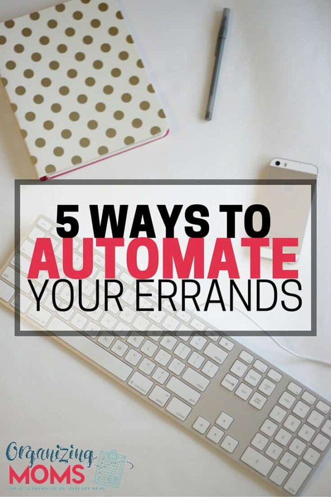Save Time And Automate Your Errands Five Ideas To Help You Spend Less Driving