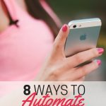 8 ways to automate your finances. Take back your time, and make sure your budget and finances are on track.