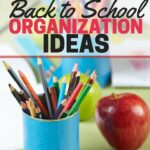 Get ready for the next school year with these unique back to school organization ideas. Tips and tricks for students of all ages.