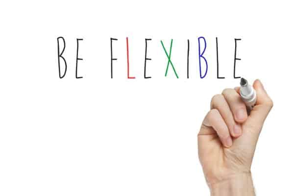 be flexible