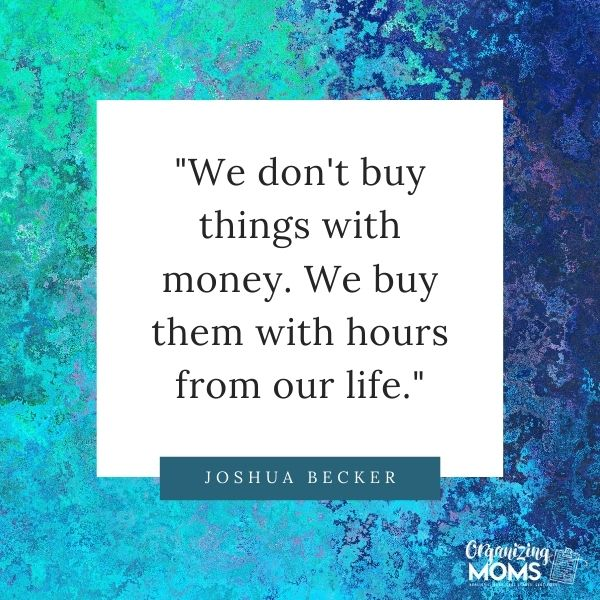 We don't buy things with money. We buy them with hours from our life.