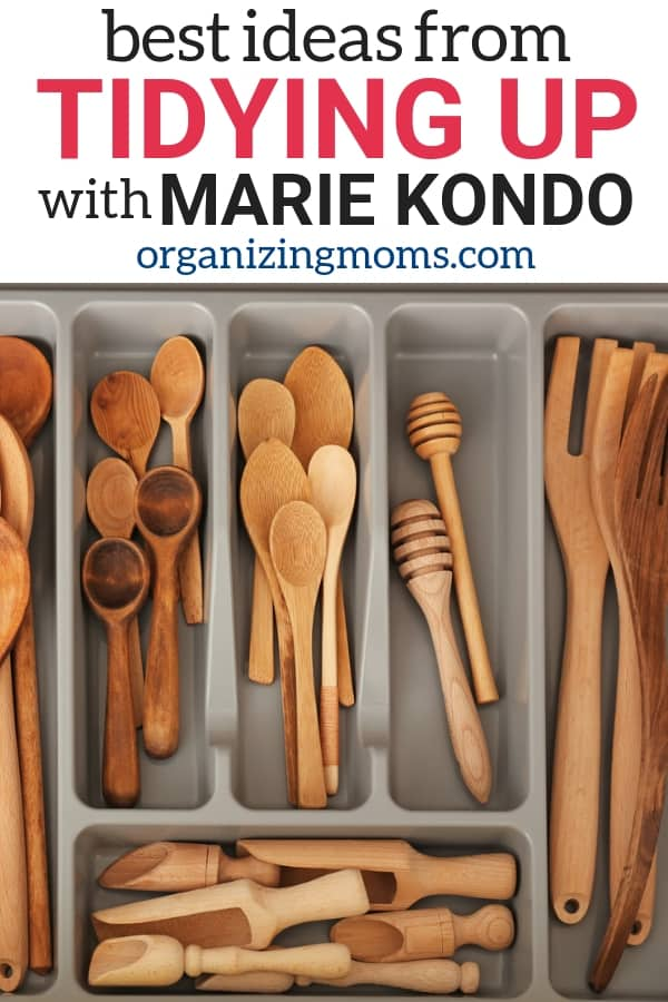 Text Best Tips from Tidying Up with Marie Kondo organizingmoms.com. Image of wooden utensils in gray drawer organizer