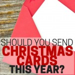 The Christmas Card Dilemma. Should you send Christmas cards this year?