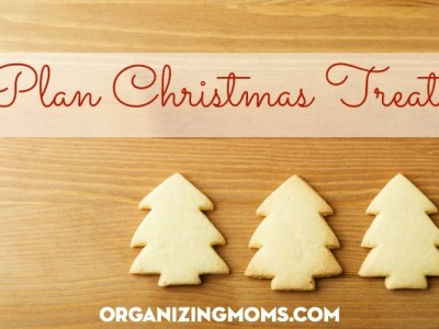Christmas treats! Plan out what you'll make, what you can make ahead, and what you want to share with others.